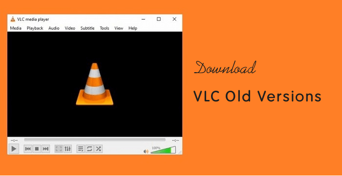 VLC Media Player Old Versions Download - VLC Guide